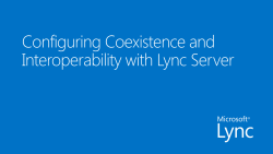 Configuring Coexistence and Interoperability with Lync Server