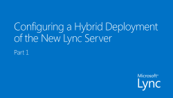 Configuring a Hybrid Deployment of the New Lync Server Part 1