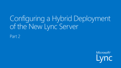 Configuring a Hybrid Deployment of the New Lync Server Part 2
