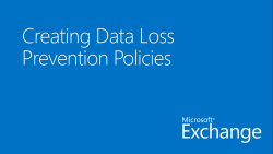 Creating Data Loss Prevention Policies