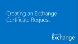 Creating an Exchange Certificate Request