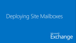 Deploying Site Mailboxes