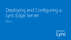 Deploying and Configuring a Lync Edge Server Part 1