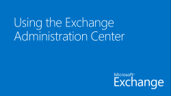 IGNITE_Using the Exchange Administration Center