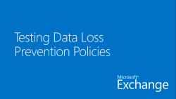 Testing Data Loss Prevention Policies